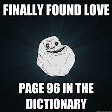 Forever Alone Girl Meme - 12 best forever alone memes images on pinterest forever alone