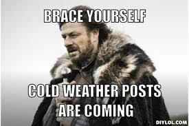 Meme Creator Winter Is Coming - winter is coming meme generator brace yourself cold weather posts