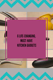 Must Have Kitchen Gadgets by 6 Life Changing Must Have Kitchen Gadgets Don U0027t Call Me Supermom