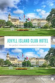 jekyll island club hotel historic hotel this worthey life