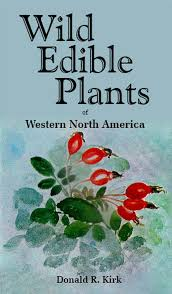 edible native plants pacific northwest wild edible plants of western north america donald r kirk