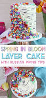 cakes candy and flowers spring in bloom layer cake sugarhero