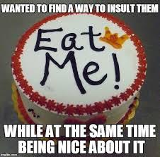 Eat Me Meme - eat me cake imgflip