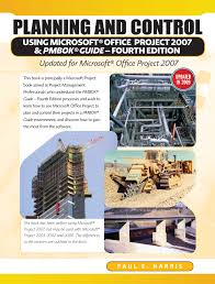 planning and control using microsoft office project 2007 u0026 pmbok