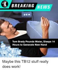 Breaking News Meme Generator - breaking news the tom brady pounds water sleeps 14 hours to