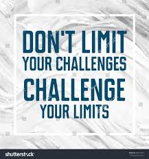 Challenge Your Dont Limit Your Challenges Challenge Your Stock Illustration