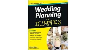 wedding planning for dummies wedding planning for dummies by marcy blum