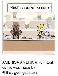 Edit Foto Meme Comic - most cooking shows america america bri edit comic was made by
