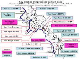 Map Of Laos Map Of Key Existing And Proposed Dams In Laos International Rivers