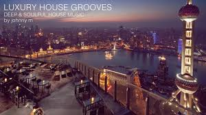 Luxury House Luxury House Grooves Part 1 Deep U0026 Soulful 2017 Mixed By