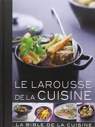 livre larousse cuisine amazon fr le larousse de la cuisine larousse livres