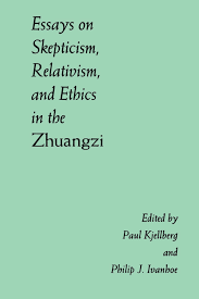 essays on skepticism relativism and ethics in the zhuangzi suny
