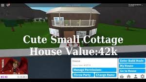 cute small cottage house value 42k welcome bloxburg