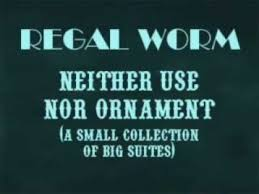 regal worm neither use nor ornament album warning