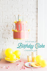 printable birthday cake chandelier the house that lars built