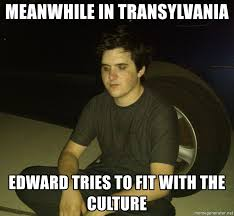 Meanwhile Meme Generator - meanwhile in transylvania edward tries to fit with the culture