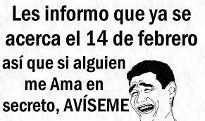 imagenes graciosas por el 14 de febrero les informo que se acerca el 14 de febrero imagenes chistosas