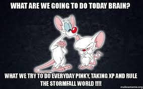 Pinky Meme - what are we going to do today brain what we try to do everyday