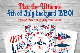 ultimate backyard bbq throw the ultimate 4th of july backyard bbq plus free printables