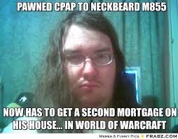 Neckbeard Meme - pawned cpap to neckbeard m855 orbital burn meme generator