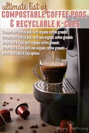the ultimate list of compostable coffee pods and recyclable k cups