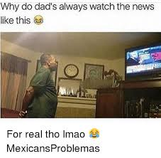 Dads Be Like Meme - why do dad s always watch the news like this for real tho lmao