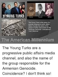 Armenian Memes - young turks enver talaat sakir the young turks is the name of a
