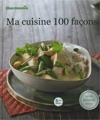 thermomix cuisine livre ma cuisine 100 façons mondial shop agm diffusion sas