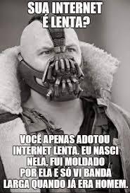 Bane Meme Internet - 1g meme by putadejaneiro memedroid