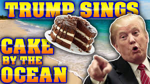 donald trump sings cake by the ocean youtube