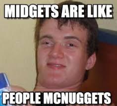 Funny Midget Meme - midgets are like people mcnuggets