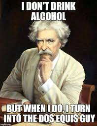 image tagged in the most interesting man in the world beer parody