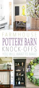 pottery barn look farmhouse pottery barn knock offs you will want to make the