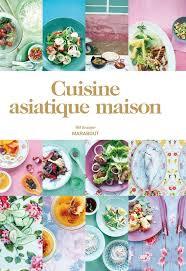livre de cuisine asiatique livre cuisine asiatique maison bill granger marabout mr