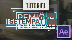 tutorial after effect bahasa membuat effect glitch tanpa plugin after effect desain 360