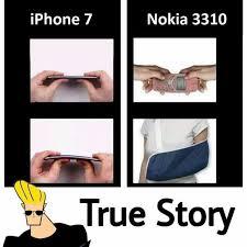 Nokia 3310 Meme - dopl3r com memes iphone 7 nokia 3310 true story