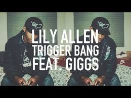 lily allen trigger bang feat giggs official video youtube