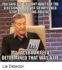 Facebook Meme Creator - you said you couldnt wait or the election to be over sowe could