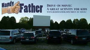 drive in movie a great activity for kids handy father