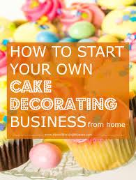 How To Start Home Design Business Decor Starting A Cake Decorating Business Amazing Home Design