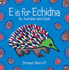 amazon com e is for echidna my australian word book