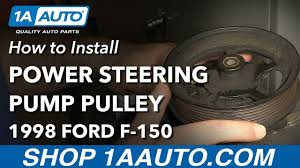 how to install replace power steering pump pulley 1998 ford f 150