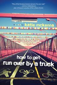Kitchens By Katie by How To Get Run Over By A Truck Katie C Mckenna 9781941758984