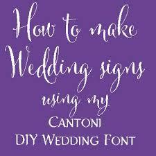 diy wedding signs how to make diy wedding signs with cantoni diy wedding font