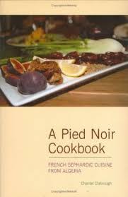 cuisine chantal pied noir cookbook sephardic cuisine from clabrough