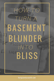 how to turn a basement blunder into basement bliss candace wolfe