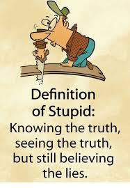 Definition Memes - definition of stupid knowing the truth seeing the truth but still