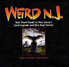 weird n j your travel guide to new jersey u0027s local legends and