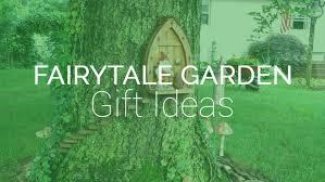 Garden Gifts Ideas Fairytale Garden Gift Ideas Gift Ideas Pro