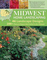 Country Living Magazine Phone Number by Midwest Home Landscaping 3rd Edition Including South Central